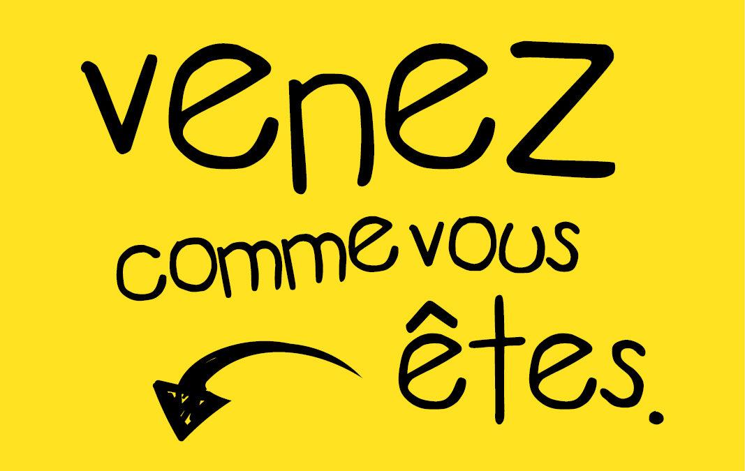 «VENEZ COMME VOUS ÊTES.», UNE ACTION SOLIDAIRE